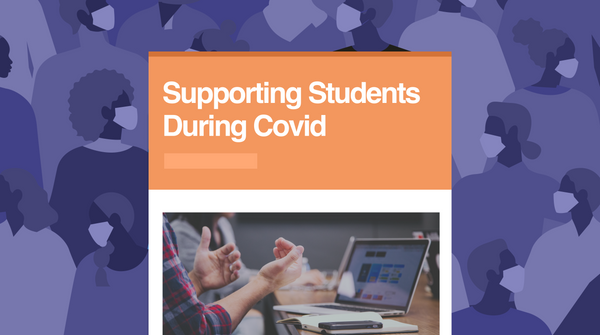 Supporting Students During Covid