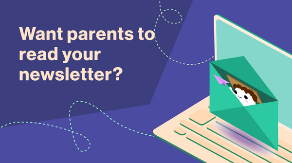 Five Tips for Getting Parents to Open Your School Emails | Parent-Teacher Communication Tips