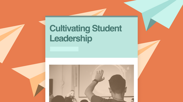 Fostering a Culture of Student Leadership