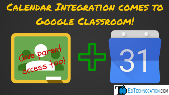 EdTechnocation: Calendar Integration Comes to Google Classroom!