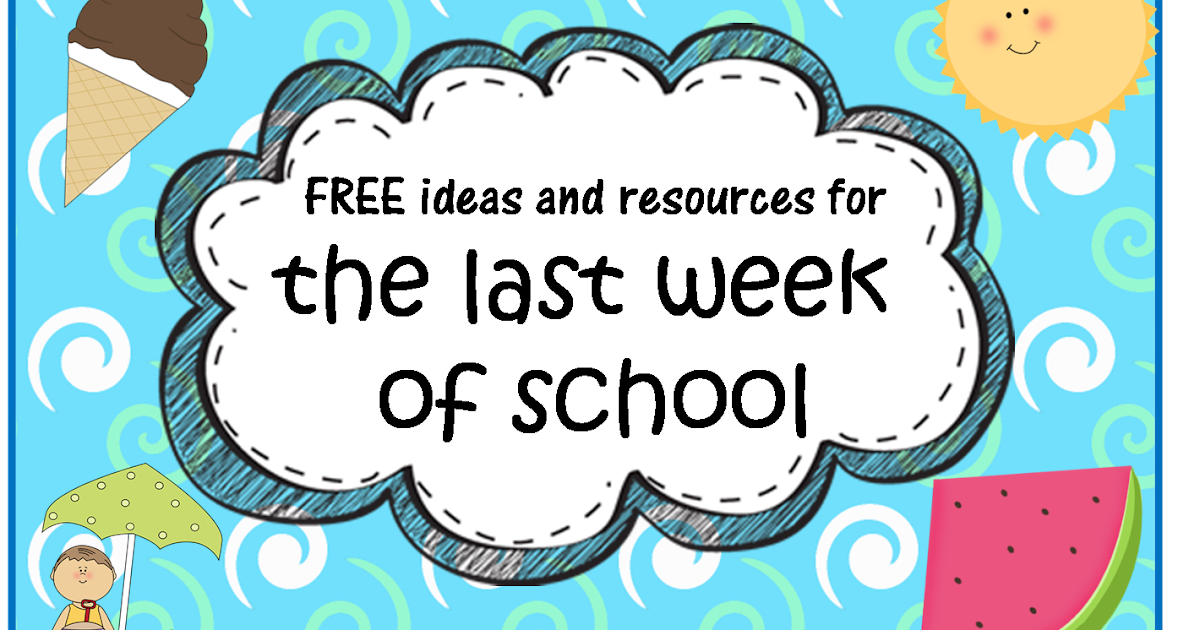 A Crucial Week: Free end of school year resources and ideas