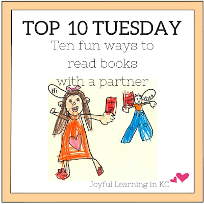 Joyful Learning  In KC: Ten Fun Ways to Read Books with a Partner