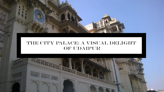 Rajasthan Diaries: Udaipur City Palace | Travel ♡ The Gud1