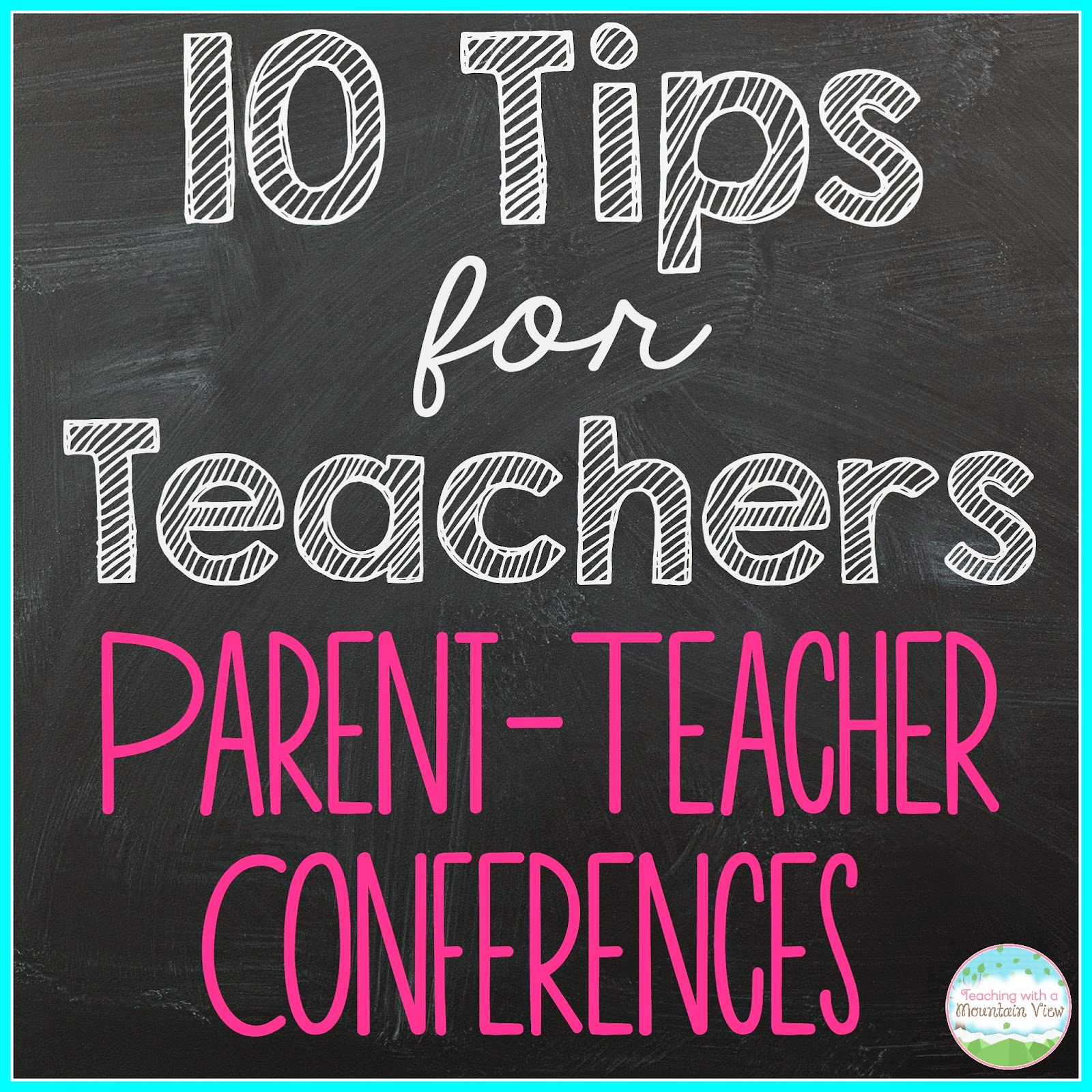 Teaching With a Mountain View: 10 Tips for Smooth Sailing Parent Teacher Conferences