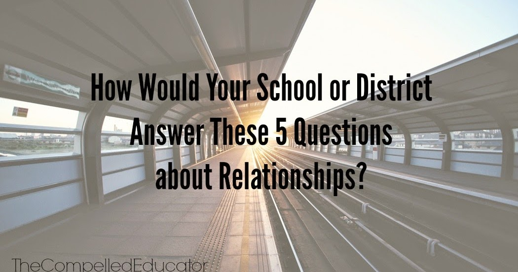 How Would Your School or District Answer These 5 Questions about Relationships?