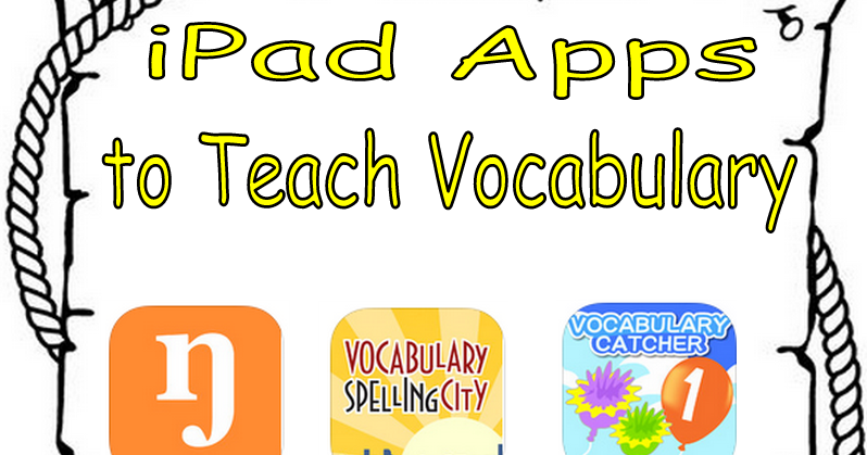 6 Good iPad Apps for Teaching Vocabulary to Young Learners