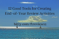Free Technology for Teachers: 12 Good Tools for Creating End-of-Year Review Activities
