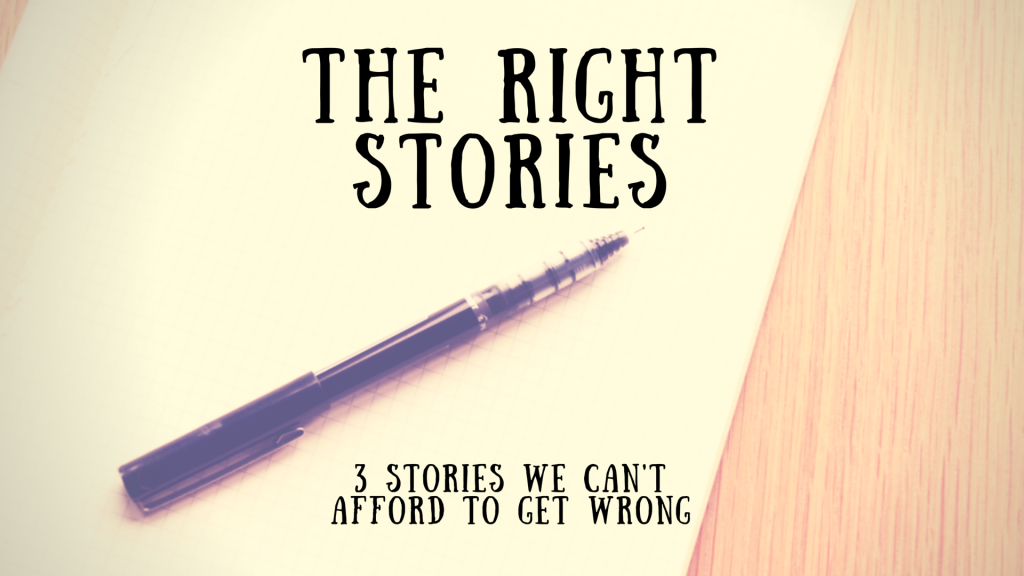The Right Stories - Leading, Learning, Questioning