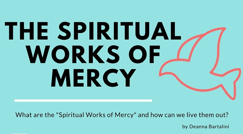 Spiritual Works of Mercy Infographic - Amazing Catechists