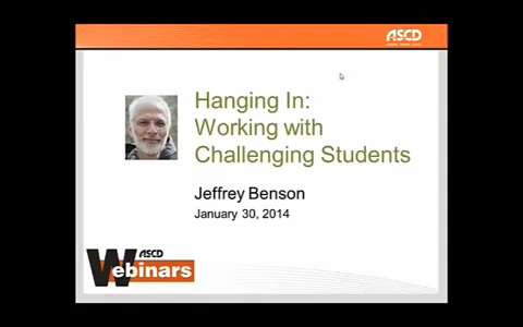 Hanging In: Working with Challenging Students Webinar with Jeffrey Benson