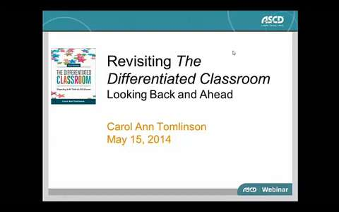 "ASCD Webinar: Revisiting ""The Differentiated Classroom"": Looking Back and Ahead"