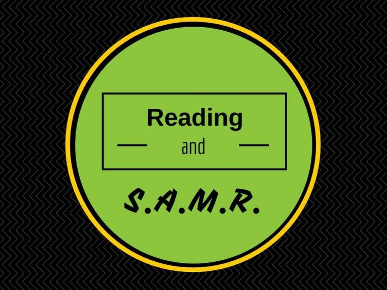 Reading and SAMR