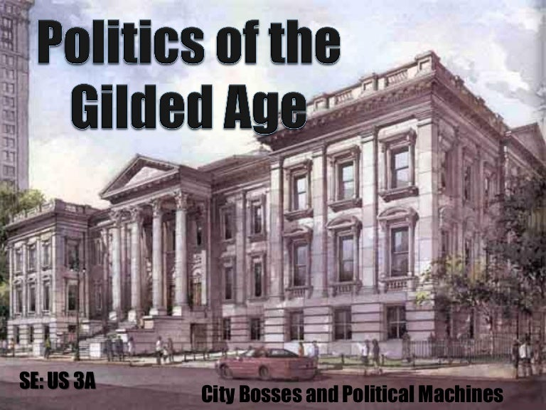 Unit 1 powerpoint #6 (the gilded age   political machines)