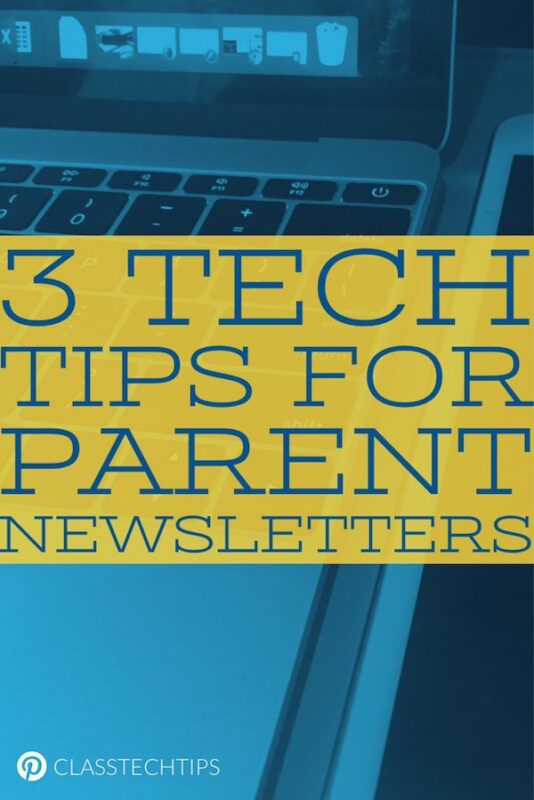 3 Tech Tips for Parent Newsletters - Class Tech Tips