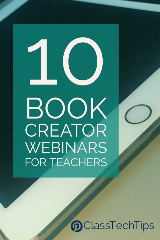 10 FREE Book Creator Webinars for Teachers - Class Tech Tips
