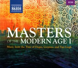 Masters of the Modern Age, Vol. 1: Music from the Time of Degas, Cezanne, and Van Gogh - Various Artists | Songs, Reviews, Credits, Awards | AllMusic