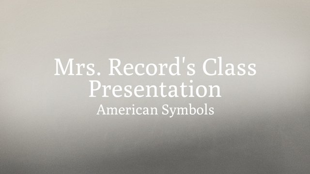 American Symbols by Mrs. Record's Class