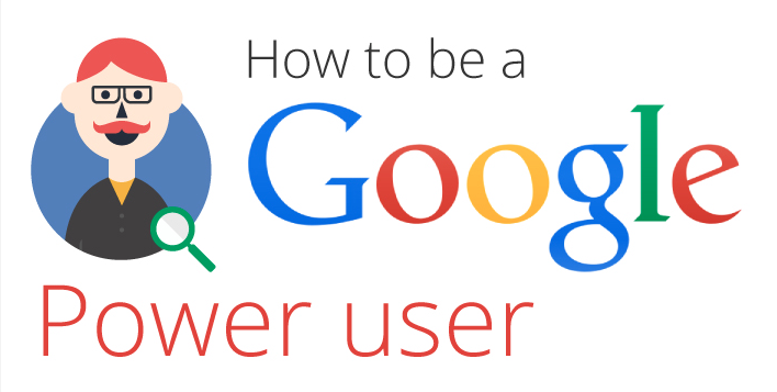 How To Be A Google Power User » Digital Branding Institute