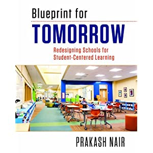 Blueprint for Tomorrow Redesigning Schools for Student-Centered Learning