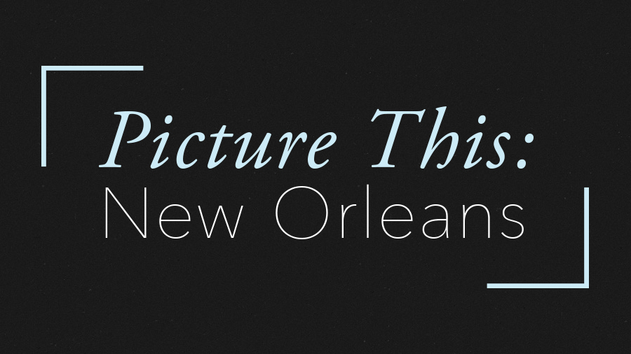 Picture This: New Orleans