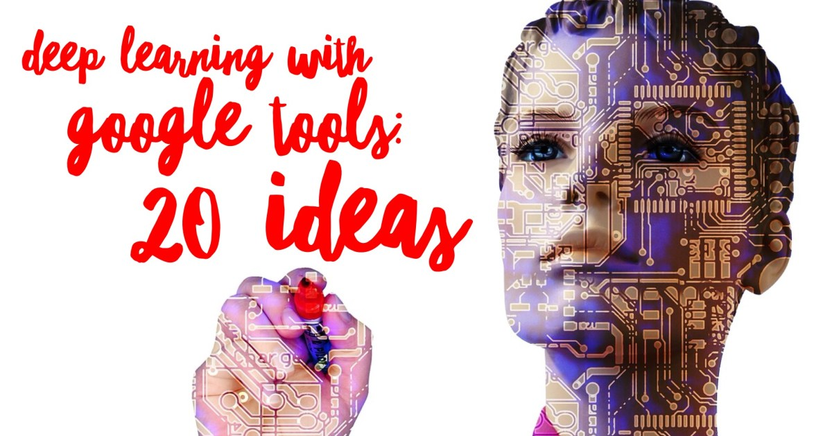 Deep learning with Google tools: 20 ideas