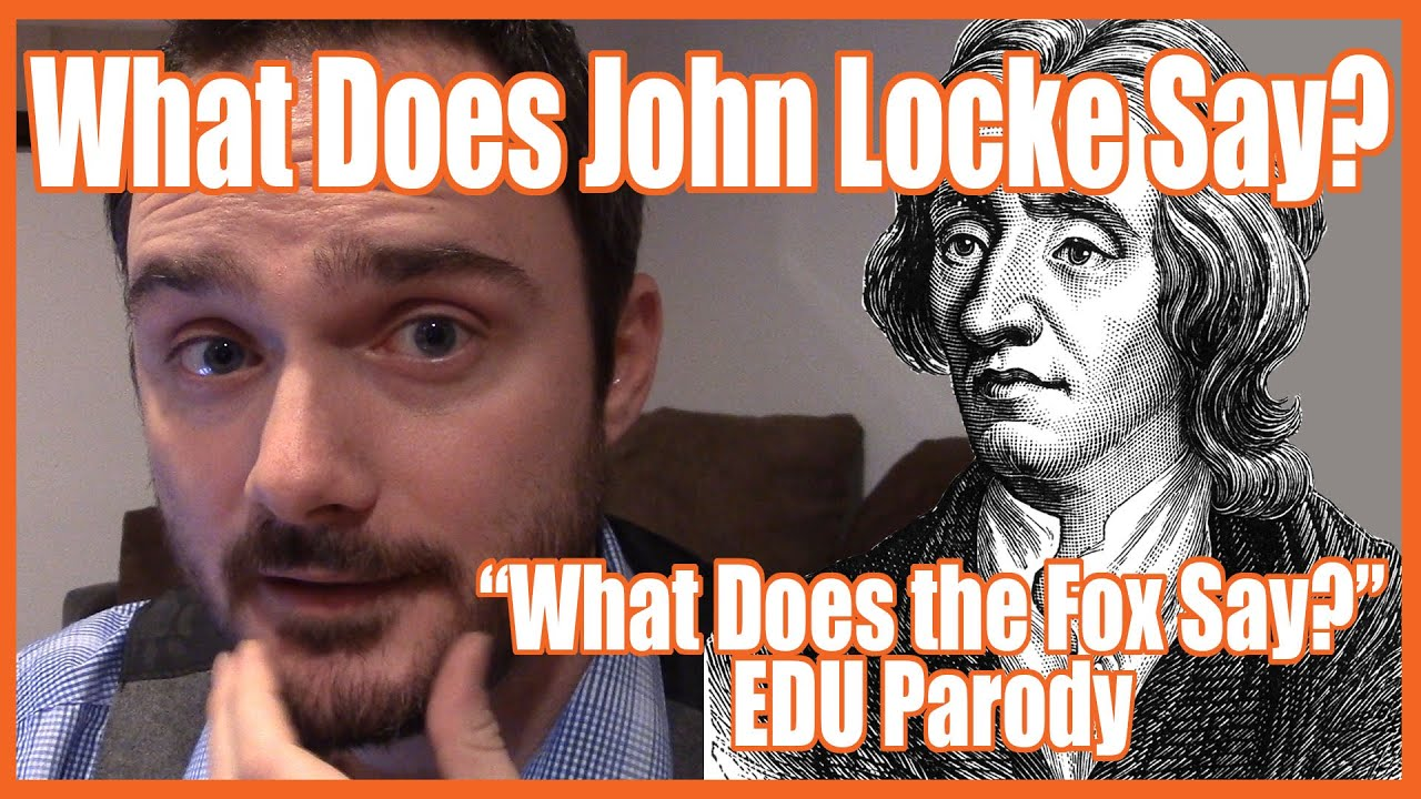 What Does John Locke Say? (The Fox Parody) - @mrbettsclass