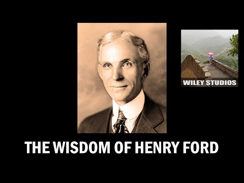 The Wisdom of Henry Ford