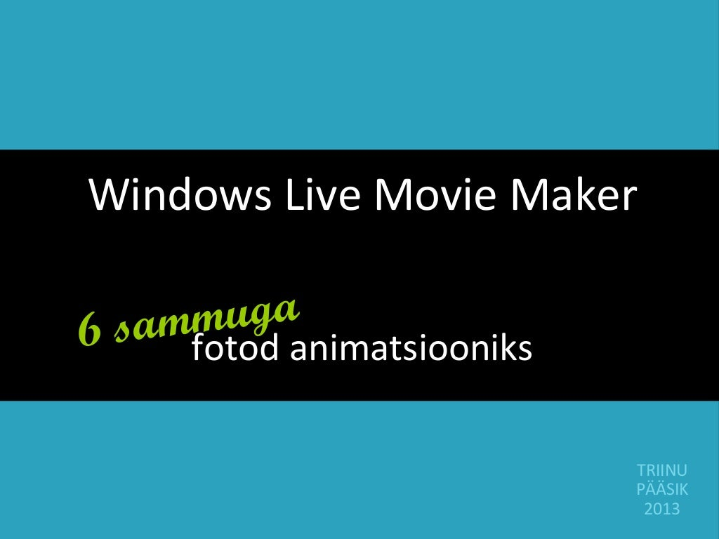Juhend: Windows Live Movie Maker