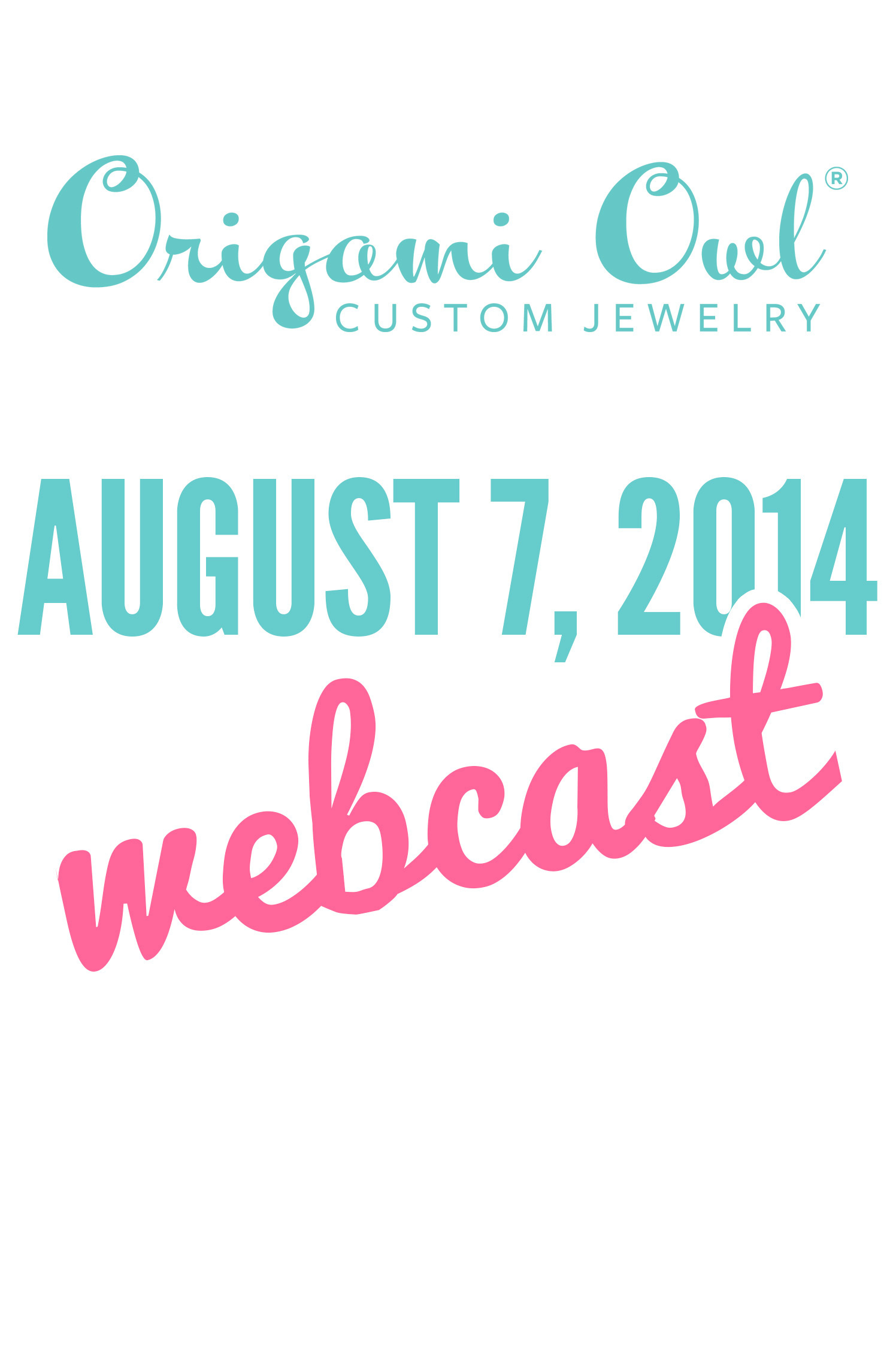 August 7, 2014 Webcast by Origami Owl