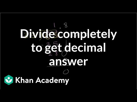 Dividing completely to get decimal answer