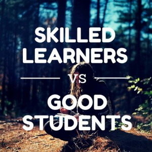 The Difference Between Skilled Learners and Good Students - InformED