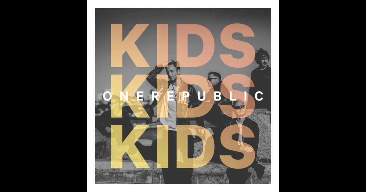 Kids - Single by OneRepublic on Apple Music