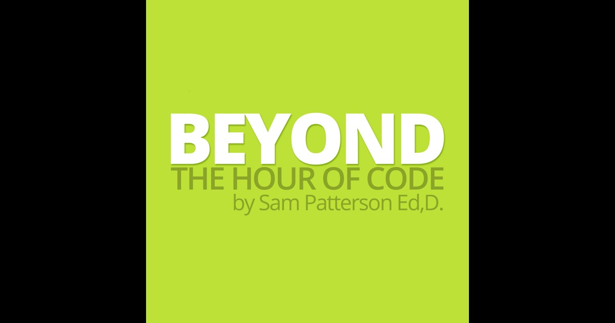 Beyond the Hour of Code by Sam Patterson (mypaperlessclassroom.com) on iTunes
