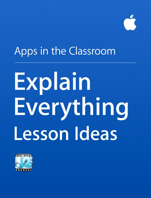 Explain Everything Lesson Ideas by Apple Education on iBooks