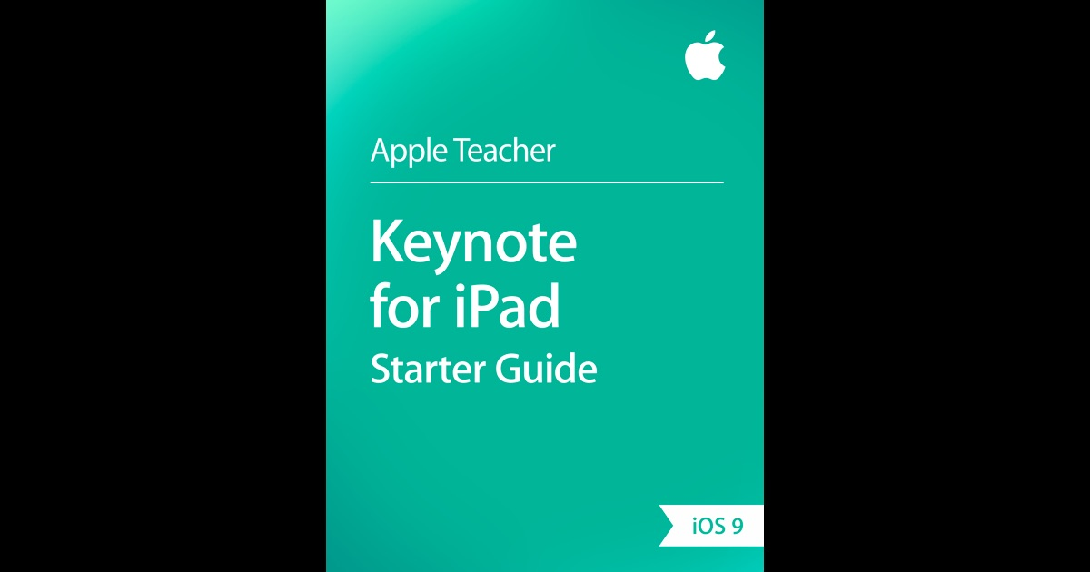 Keynote for iPad Starter Guide by Apple Education on iBooks