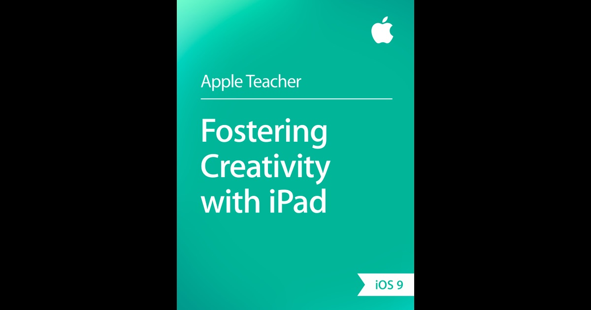 Fostering Creativity with iPad by Apple Education on iBooks