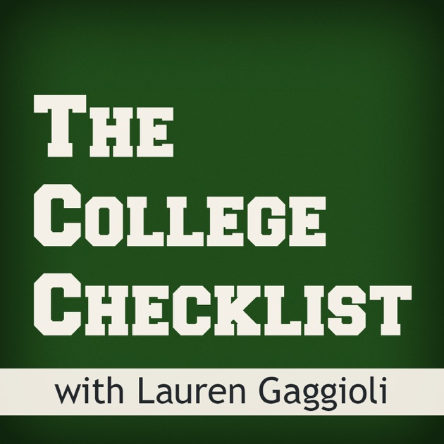 The College Checklist Podcast: College Admissions, Financial Aid, Scholarships, Test Prep, and more... by Lauren Gaggioli | SAT & ACT Prep Expert, Entrepreneur, and Speaker on Apple Podcasts