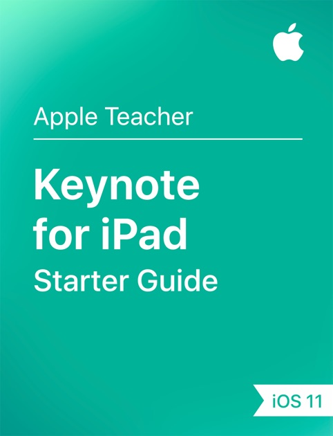 Keynote for iPad Starter Guide iOS 11 by Apple Education on iBooks