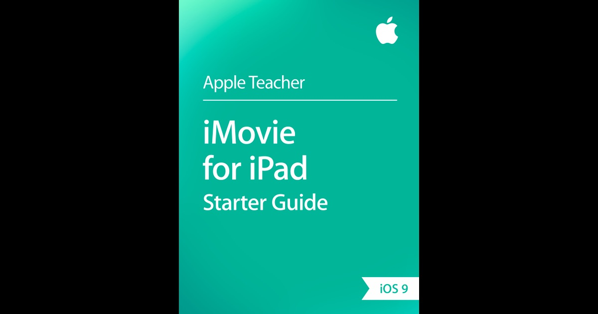 iMovie for iPad Starter Guide by Apple Education on iBooks