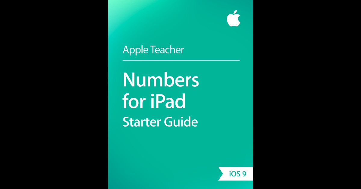 Numbers for iPad Starter Guide by Apple Education on iBooks