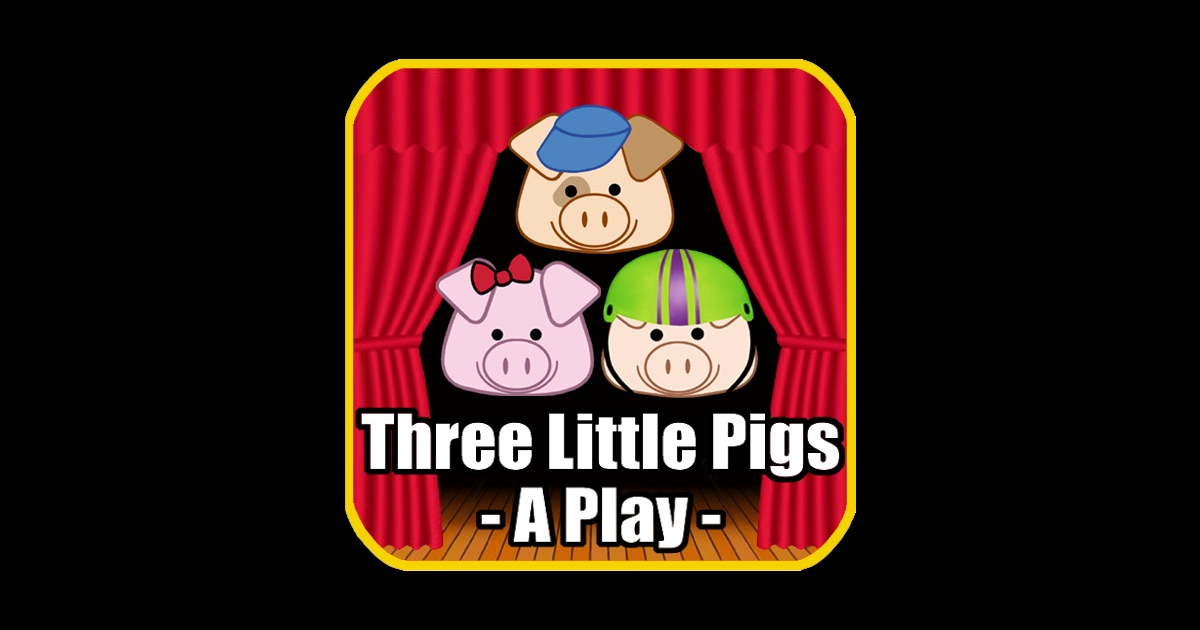 Three Little Pigs - A Play on the App Store