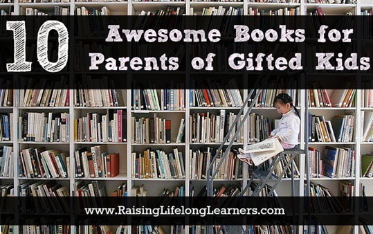 10 Awesome Books for Parents of Gifted Kids - Raising Lifelong Learners