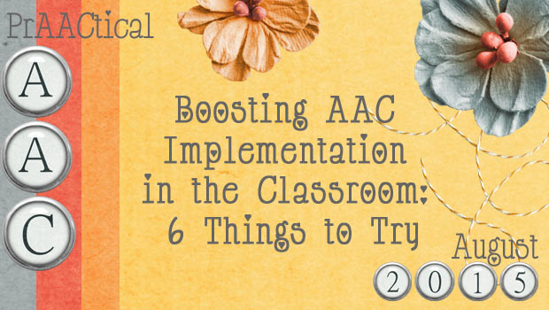 Boosting AAC Implementation in the Classroom: 6 Things to Try