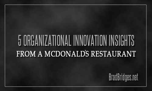 5 Organizational Innovation Insights from a McDonald's Restaurant