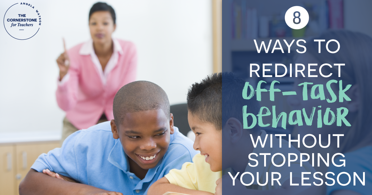 8 ways to redirect off-task behavior without stopping your lesson