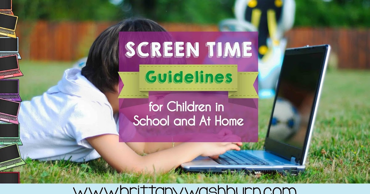 Screen Time Guidelines for Children in School and At Home