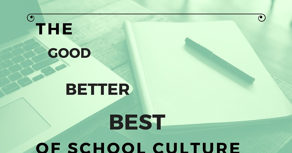 The Good, Better, Best of School Culture