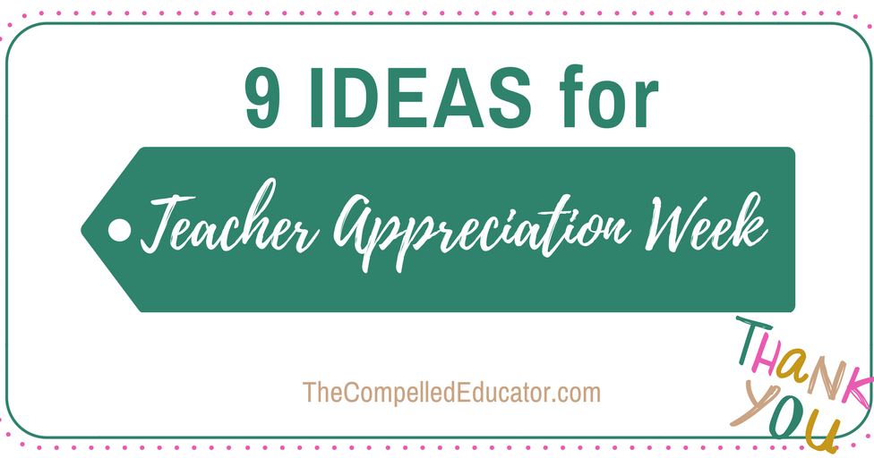 Teacher Appreciation Week is in May - Here are 9+ ideas to celebrate teachers!