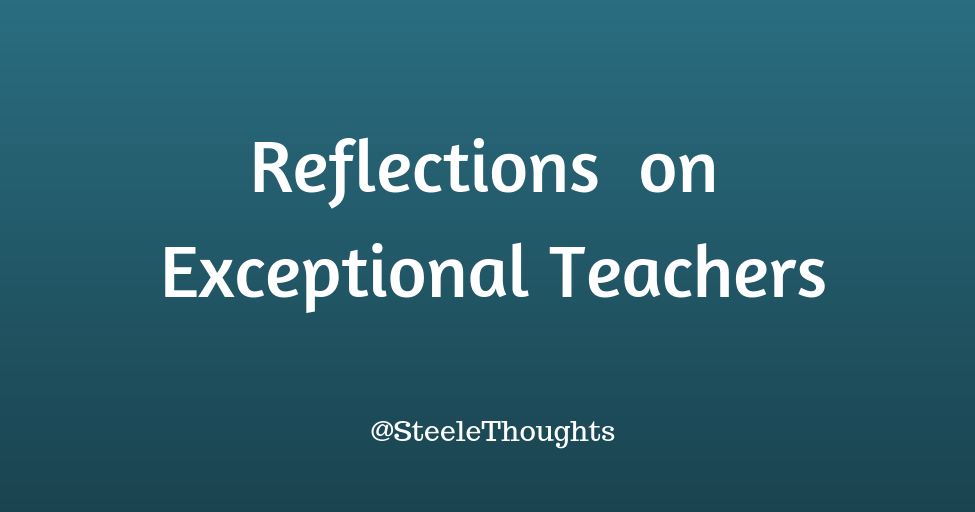 Reflections on Exceptional Teachers