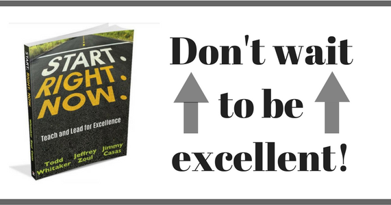Don't Wait To Be Excellent...Start. Right. Now.